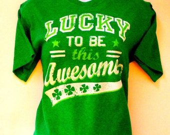 Kelly Green - Tee Shirt - T Shirt - St Patricks Day - Irish - Ireland - Lucky to be This Awesome - Size Small - Shamrocks - Stars - Paddys