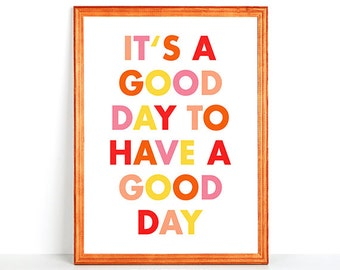 Printable Typography Wall Art It's a GOOD DAY to HAVE a Good Day Colorful Type Warm Colors Red Yellow Home Decor Living Room Nursery Print