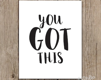 """Quote Art Print """"You Got This"""" 8x10 Printable Instant Download Gallery/ Living Room Decor"""