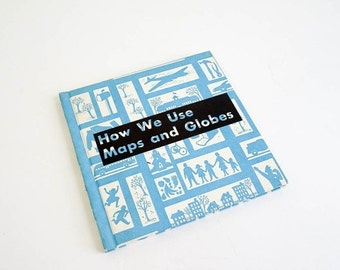 Vintage 1968 Childrens Book / How We Use Maps and Globes Hc / School Science Reader
