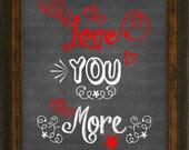 Printable 8 x 10 Chalkboard Digital Art Image - 8 x 10 inch PYO Love You More Chalkboard Art Graphics AP159