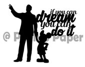 If You Can Dream It You Can Do It Walt Disney Quote Paper Cut File for silhouette or circut - SVG file - Srapbooking and Paper Art DYI