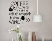 Coffee Drink Wine Quote, Vinyl Wall Lettering, Vinyl Decals, Wall Quotes, Vinyl Letters, Wall Words, Coffee Decal, Kitchen Quote