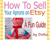 How To Sell your Aprons on Etsy, a fun FAQ and How-to Guide E-book