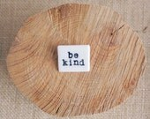 BE KIND Porcelain Brooch, Ceramic Mantra Jewellery, Mrs Peterson Pottery