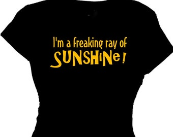 Summer Tee Shirt Sayings Message TShirt Womens Quote Tee Ladies Cute Clothing Womens Party Clothing Im Freaking Ray of Sunshine Message