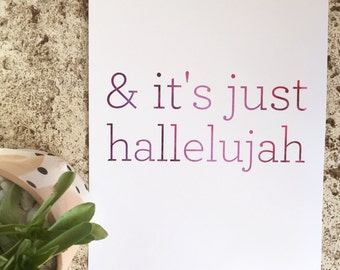 and it's just hallelujah - Avett Brothers - No Hard Feelings - lyric - print