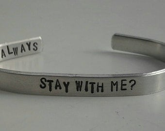 Stay With Me? - Always - Hidden Message - Stamped Bracelet