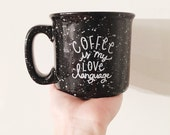 Coffee is my love language - 15oz ceramic mug