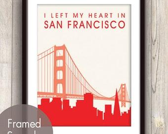 I Left My Heart in SAN FRANCISCO - Unframed Art Print (featured in Sweet Cherries) San Francisco Skyline / Golden Gate Bridge Print
