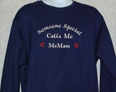 MeMaw Sweatshirt, Someone Special Calls Me Nana Nonnie Gran Gram, Personalized With Name, No Shipping Charge, Ready To Ship TODAY, AGFT 282