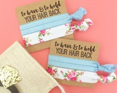 Custom Made Party Favors for Girls Weekend Thank Yous Presents Ideas Bachelorette Bridal Hair Ties To Have and To Hold Survival