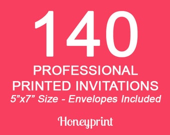 140 PRINTED INVITATIONS with Envelopes Included, Professional Press Printing, US Shipping Included