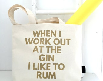 When I Work Out At The Gin I Like To Rum | Funny Gym Bag | Work Out Tote | Gin Lovers Gift | Gin Gift