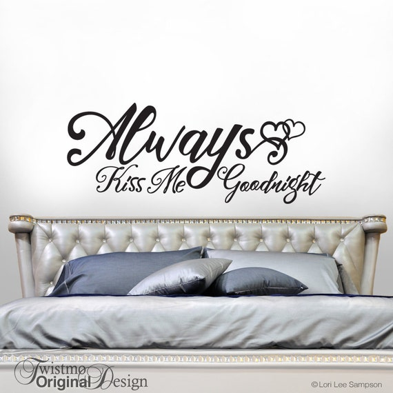 Romantic Bedroom Wall Decor Headboard Wall Decal Always Kiss Me