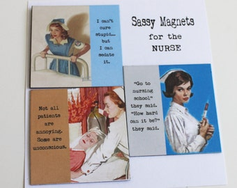 Nurse Magnets Series Three Set of Three Sassy Sayings