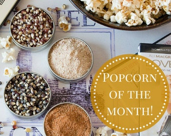 Popcorn of the Month Club - Gourmet Popcorn Club - monthly subscription, popcorn gift subscription, gift for him for her, gift for husband