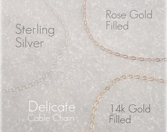 Delicate Chain Necklace | Dainty | Sterling Silver Chain | 14k Gold fill Chain | Rose Gold Fill Chain | Layering Chain | Custom Length Chain