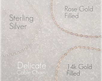 Delicate Chain Necklace, Sterling Silver Chain, 14k Gold fill Chain, Rose Gold Fill Chain, Dainty Layering Chain, Custom Length you choose