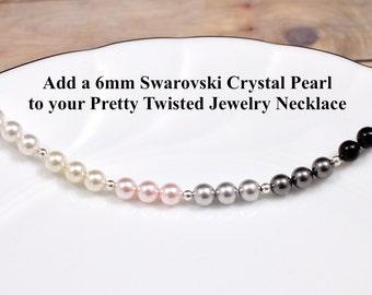6mm Swarovski Crystal Pearl Add On | Add a Swarovski Pearl | Personalize your Necklace | Personalize Your Style