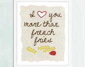 I Love You More Than French Fries  Art Print, Funny Kitchen Art, Kitchen poster