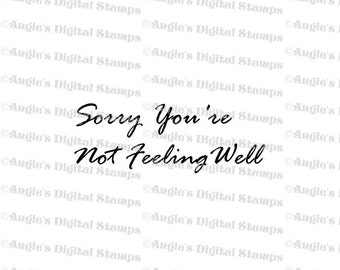 Sorry You're Not Feeling Well Quote Digital Stamp Image