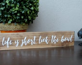 """2.5"""" x 12"""" Solid Pine Wooden Sign - Life is short, Lick the bowl - Little words of Inspiration"""