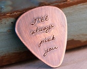 Hand Stamped Guitar Pick (Double-sided) -  Personalized Guitar Pick - Custom Guitar Pick - I'll always pick you