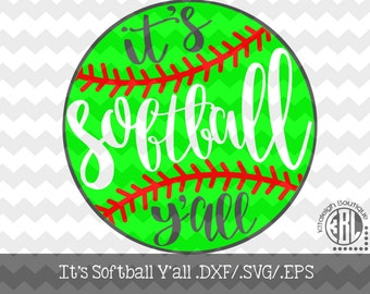 It's Softball Y'all INSTANT DOWNLOAD in dxf/svg/eps for use with programs such as Silhouette Studio and Cricut Design Space