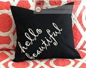 ON SALE Hello Beautiful 14x14 Pillow Cover