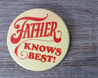 "Large 1980s Vintage American Greetings Fathers Day Pin That Reads "" Father Knows Best"""
