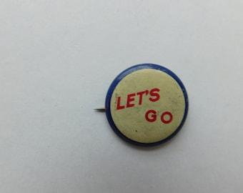 """Vintage 1940's Era Comical Risque Pin Pinback Button Reads """"Let's Go """"  Dr10"""