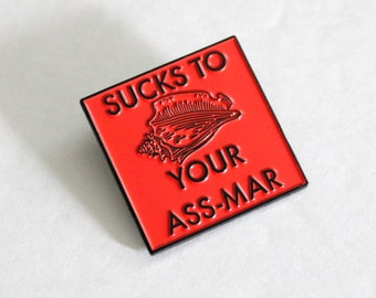 "Sucks to Your Ass-Mar Conch Shell Lapel Pin - 1.25"" soft enamel, book lover, literary gifts, Lord of the Flies"
