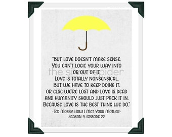 Ted Mosby Love Quote - How I Met Your Mother TV Typography - Yellow Umbrella Quotation Art Print
