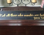 Not All Those Who Wander Are Lost  J R R Tolkien Quote Wanderlust Sign Plaque Wooden HP You Pick from 10+ Colors