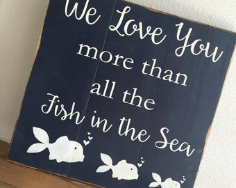Large Wood Sign - We Love You More Than All The Fish In The Sea - Subway Sign - Farmhouse Sign