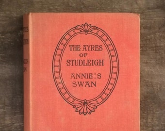 Vintage historical romance The Ayres of Studleigh by Annie S. Swan, vintage book.