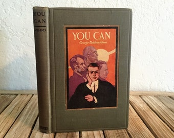 Vintage Book Titled You Can by George Matthew Adams