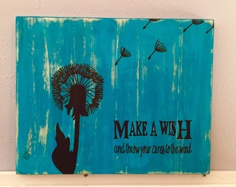 Dandelion Wishes, Dandelion Wall Art, Make A Wish and Throw Your Cares to the Wind Sign, Dandelion Sign