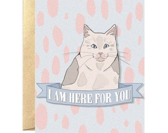 I am here for you- sympathy card