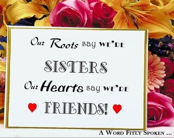 """DIGITAL Printable Word Art """"Our Roots Say We're Sisters"""" Poem about Sisters, Instant Download Art for Home Decor and Gift for Sister DG-341"""