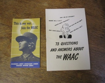 Two WW11 Propaganda Pamphlets, Join the WAAC and 73 Questions and Answers about the  WAAC. Collectible ephemera. WW11 Pamphlets.