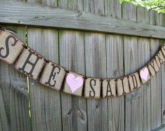 Engagement Party Decor , She Said Yes Banner, Bridal Shower Decor, Bachelorette Party Banner, Engagement Photo Prop, Burlap Wedding Decor