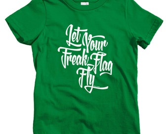 Kids Let Your Freak Flag Fly T-shirt - Baby, Toddler, and Youth Sizes - Freaky Tee, Weird, Pride - 4 Colors