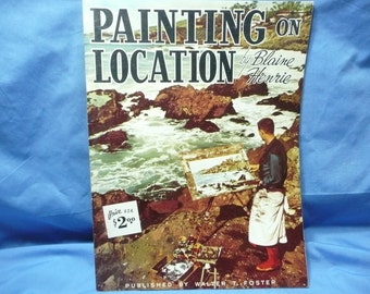 Painting on Location by Blaine Henrie / Walter Foster Book #77