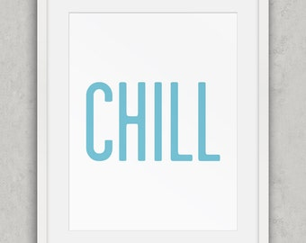 Chill print, Blue and White Decor, Retro Blue, Chill Art Print, Nordic decor, Minimalist Typography Art, Printable Art
