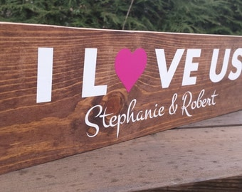 I Love Us, Rustic Wedding Sign, Rustic Wedding, Personalized Sign, Name Sign, Family name sign, Custom Wood Sign, Save the Date