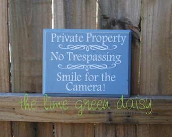 Private Property, No Trespassing Yard, Smile for the Camera Sign