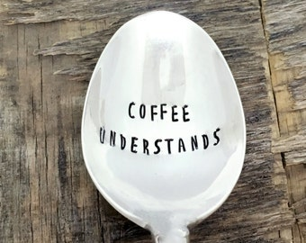COFFEE UNDERSTANDS - upcycled spoon, silver plated, recycled, hand-stamped