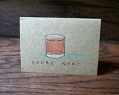 You're Neat // Hand Drawn Card // Whiskey // Cocktail // Cards for Him // Valentines Day